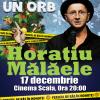 Horatiu Malaele – Sunt un orb – Cinema Scala – 17 Decembrie